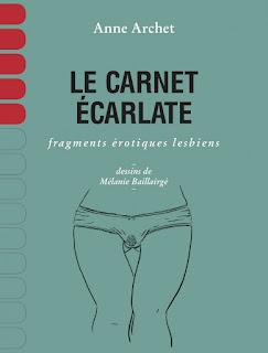Le Carnet Écarlate: fragments érotiques lesbiens - Anne Archet et Mélanie Baillairgé