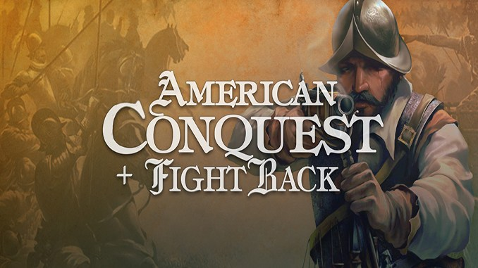 American Conquest + Fight Back
