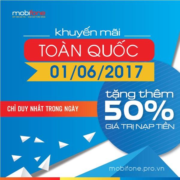 Mobifone khuyến mãi 50% thẻ nạp toàn quốc ngày 1/6/2017