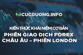 Phiên giao dịch forex Châu Âu – phiên London