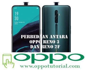 Perbedaan Antara OPPO Reno 3 dan Reno 2F