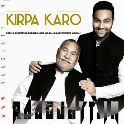 Kirpa Karo by Lakhwinder Wadali Ft Ustad Puran Chand Wadali lyrics