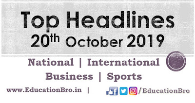 Top Headlines 20th October 2019 EducationBro