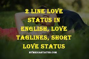 Best 2 Line Love Status in English, Love Taglines, Short Love Status