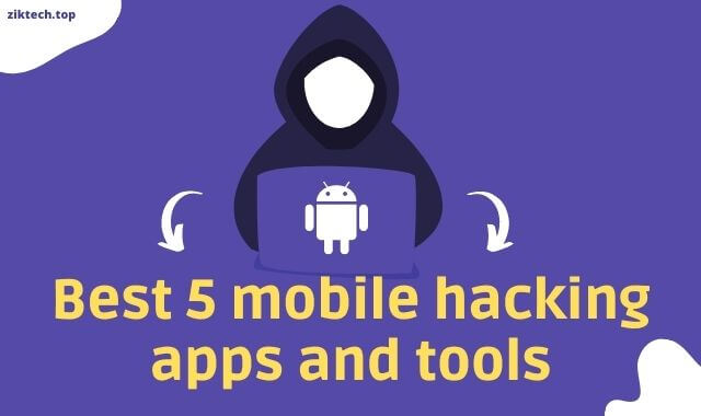 Best 5 mobile hacking apps and tools