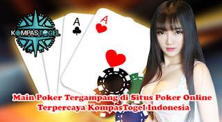 Main Poker Tergampang di Situs Poker Online Terpercaya KompasTogel Indonesia
