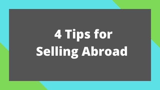 4 Tips for Selling Abroad