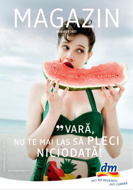 """dm catalog- brosura- magazine 12-31.08 2021 → """"VARĂ,  NU TE MAI LAS SĂ PLECI  NICIODATĂ!"""