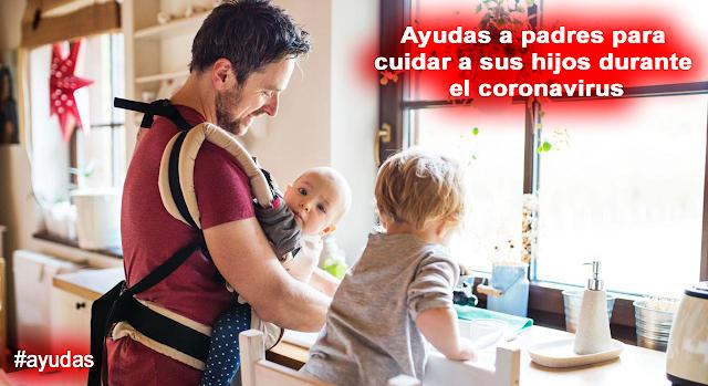 Ayudas a padres para cuidar a sus hijos durante el coronavirus