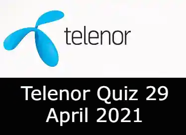 Telenor Quiz Today 29 April 2021 | Telenor Quiz Answers Today 29 April