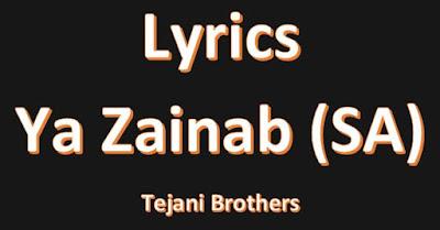 Tejani Brothers Noha Lyrics Ya Zainab Ya Zainab