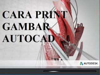 Cara Print Gambar Autocad