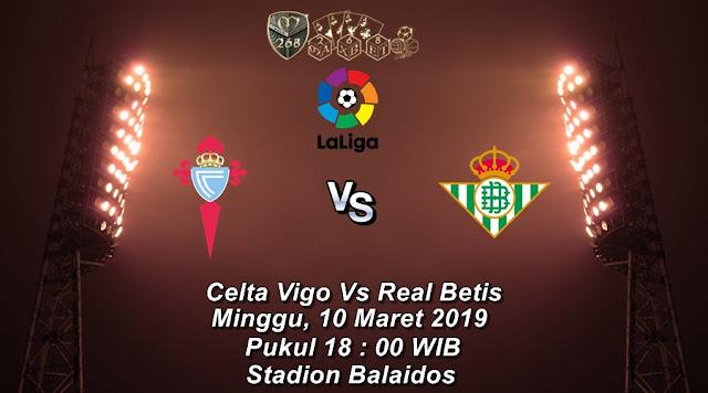 Prediksi Celta Vigo Vs Real Betis, Minggu 10 Maret 2019 Pukul 18.00 WIB