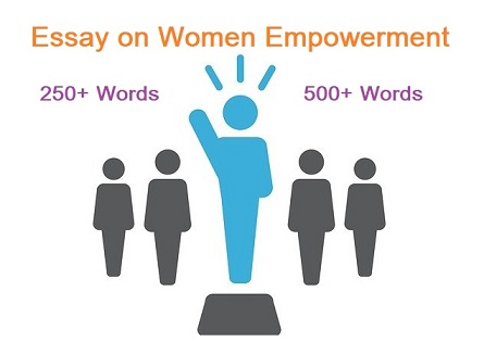 Essay on Women Empowerment | Women Empowerment Essay | Empowering young women | Paragraph on Women Empowerment