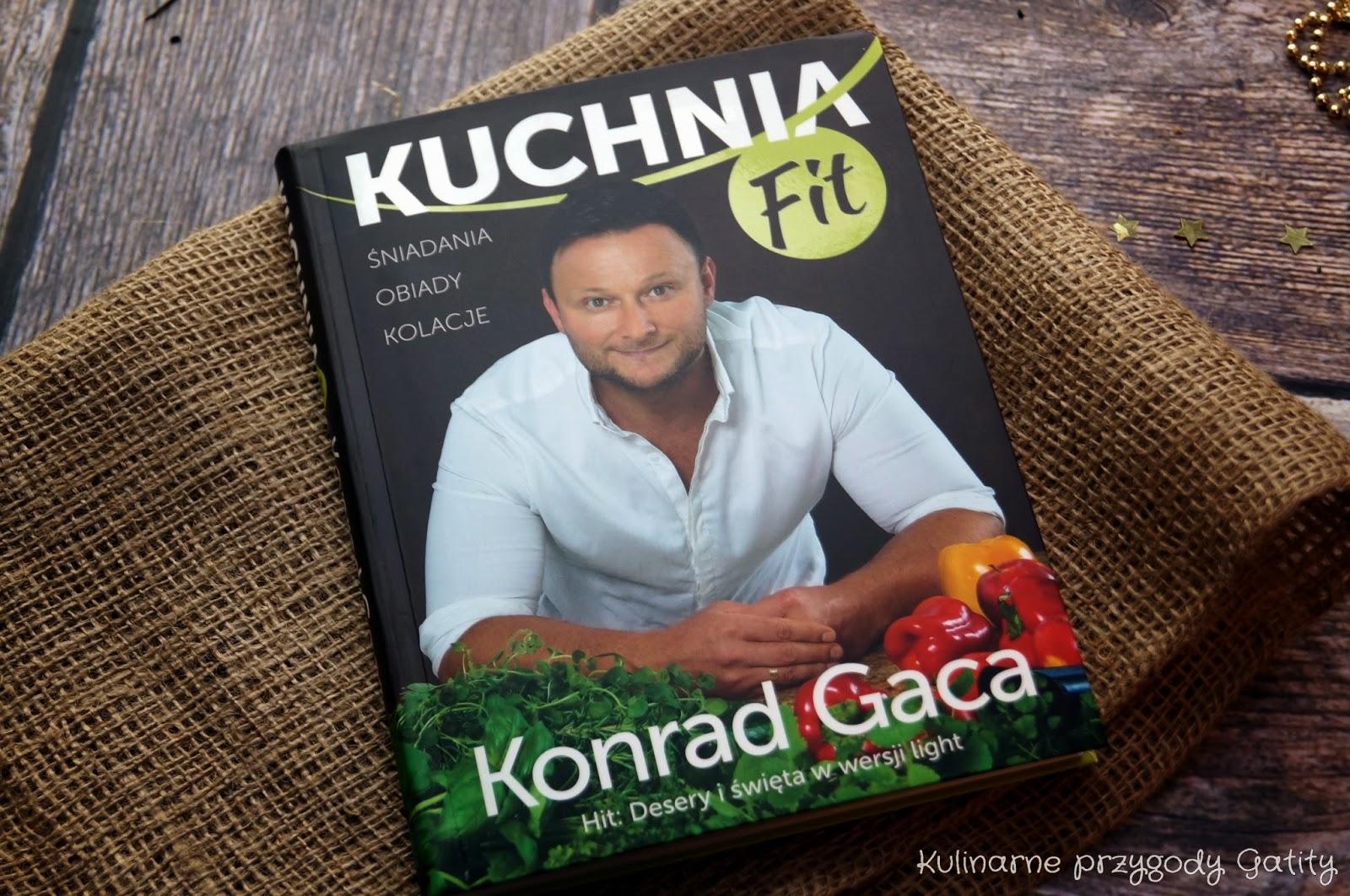 Kuchnia Fit Konrad Gaca Kulinarne Przygody Gatity Przepisy Pelne Smaku