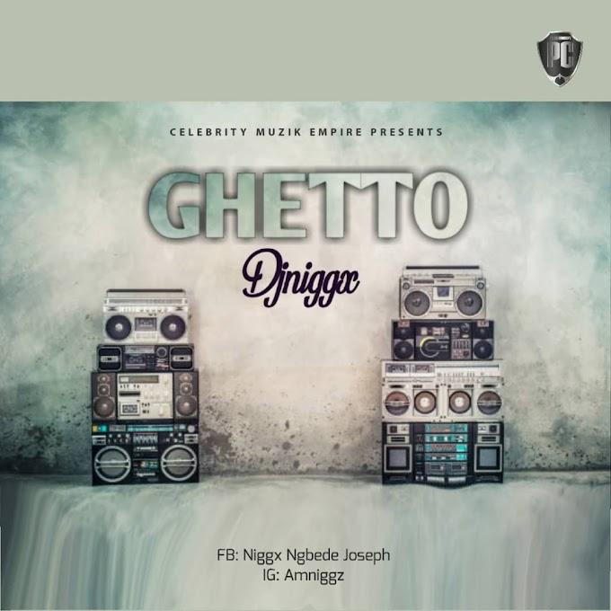 DJNIGGX - GHETTO MP3 DOWNLOAD