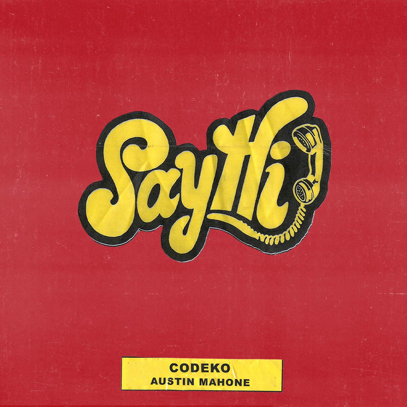 Codeko & Austin Mahone - Say Hi - Single