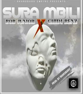 DOWNLOAD AUDIO | Bob Junior Ft Chidi Benz - Sura Mbili Mp3