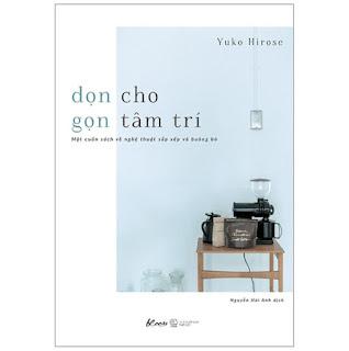 Dọn Cho Gọn Tâm Trí - Một Cuốn Sách Về Nghệ Thuật Sắp Xếp Và Buông Bỏ (2019) ebook PDF-EPUB-AWZ3-PRC-MOBI
