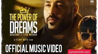 THE POWER OF DREAMS Song Lyrics | Badshah & Lisa Mishra