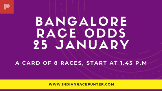 Bangalore Race Odds 25 January,  Race Odds,