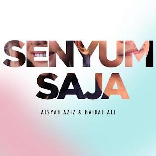 Senyum Saja - Aisyah Aziz & Haikal Ali