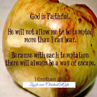God is faithful. He will not allow me to be tempted more than I can bear. Because with each temptation there will always be a way of escape. 1 Corinthians 10:13