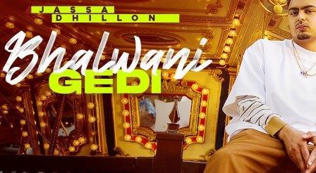 Bhalwani Gedi Lyrics - Jassa Dhillon - Download Video or MP3 Song