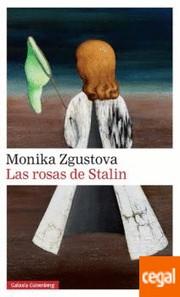 """""""Las rosas de Stalin"""" - Monika Zgustova"""