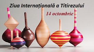 14 octombrie: Ziua Internațională a Titirezului