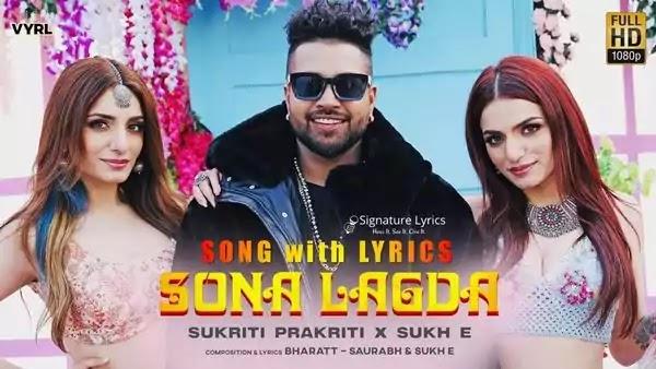 Sona Lagda Lyrics - Sukh-E | Ft. Sukriti - Prakriti Kakar