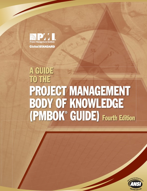 A Guide to the Project Management Body of Knowledge (PMBOK® Guide), Fourth Edition