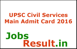 UPSC Civil Services Main Admit Card 2016
