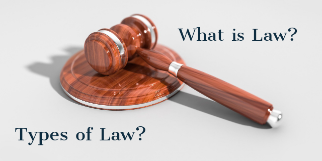 What is Law? Types of Law - 2021
