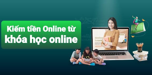 2 cách Kiếm tiền online từ khóa học online