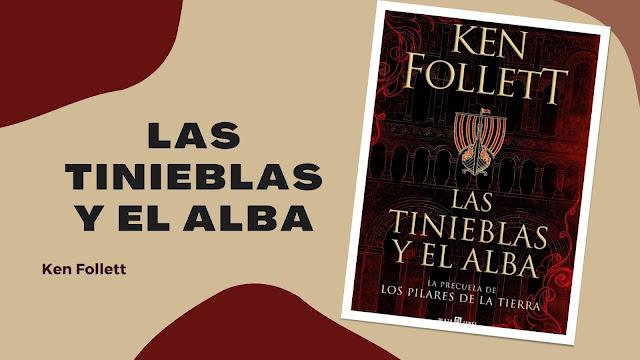 reseña Las Tinieblas y el Alba de Ken Follett