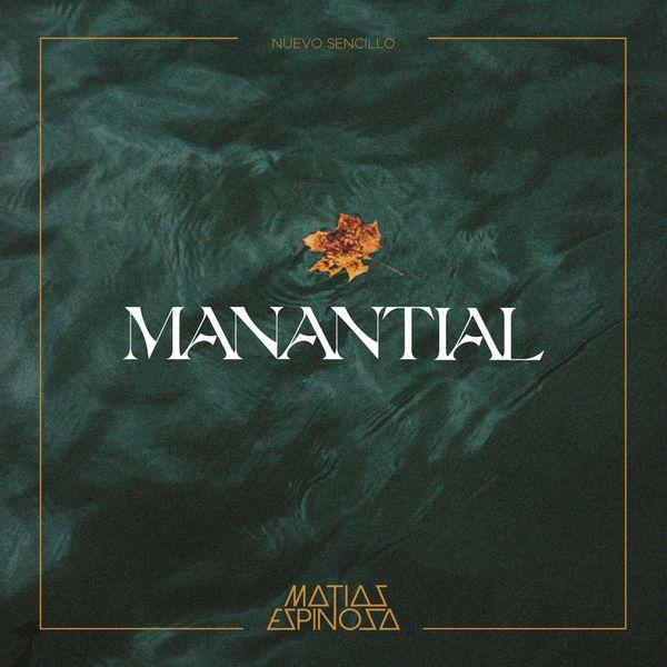 Matías Espinosa – Manantial (Single) 2021 (Exclusivo WC)