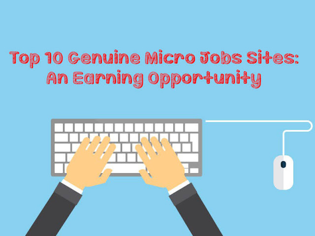 Top 10 Genuine Micro Jobs Sites: An Earning Opportunity