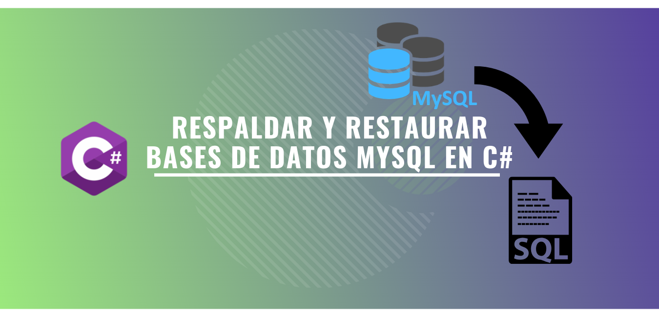 Respaldar y restaurar BD MySQL en C#