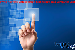 How to Activate Virtualization Technology on a Computer Laptop