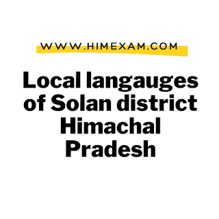 Local langauges of Solan district Himachal Pradesh