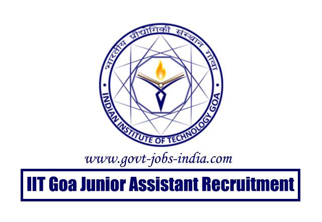 IIT Goa Junior Assistant Recruitment 2020 – 11 Junior Assistant, Junior Superintendent & Various Vacancy – Last Date 30 June 2020