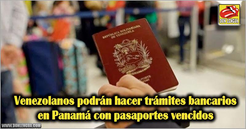 Venezolanos podrán hacer trámites bancarios en Panamá con pasaportes vencidos