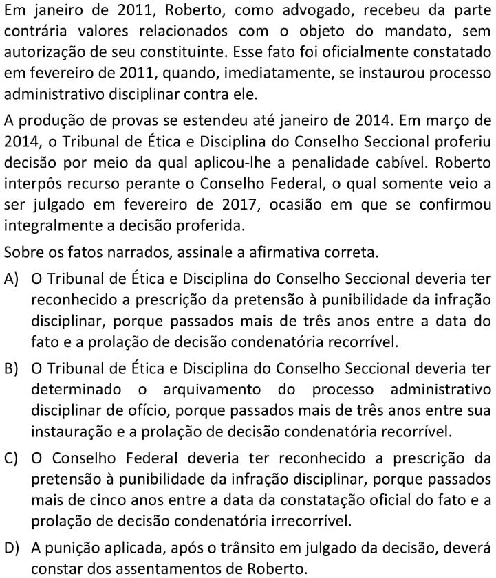 Em janeiro de 2011, Roberto, como advogado, recebeu da parte contrária valores relacionados com o objeto do mandato, sem autorização de seu constituinte