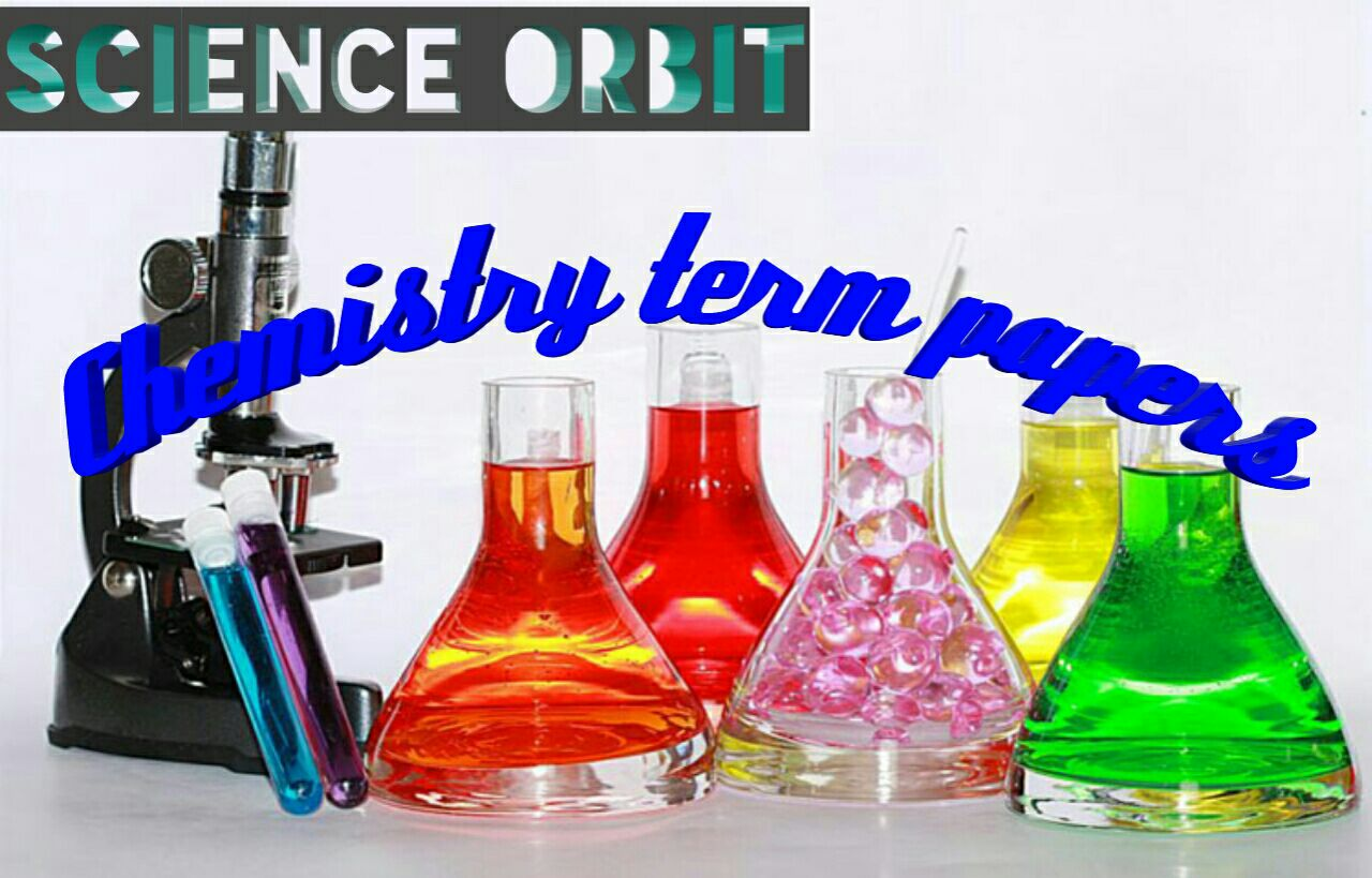 CHEMISTRY TERM PAPERS - SCIENCE ORBIT