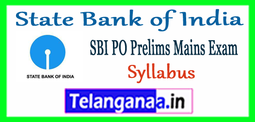 SBI State Bank of India PO Prelims Mains Syllabus 2017-18 Previous Papers Expected Cutoff