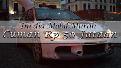 4 Rekomendasi Mobil 50 Jutaan