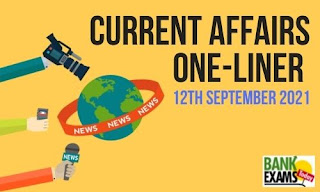 Current Affairs One-Liner: 12th September 2021