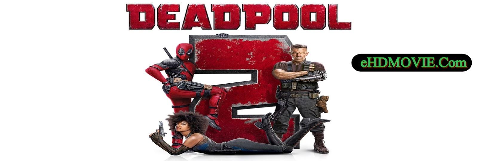 Deadpool 2 2018 Full Movie Dual Audio [Hindi – English] 1080p - 720p - HEVC - 480p ORG WEB-DL 250MB - 350MB - 550MB - 1GB - 2GB ESubs Free Download