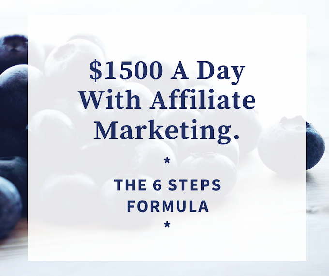 Passive Income Opportunity: 6 Steps Formula To Make $1500 Daily With Affiliate Marketing